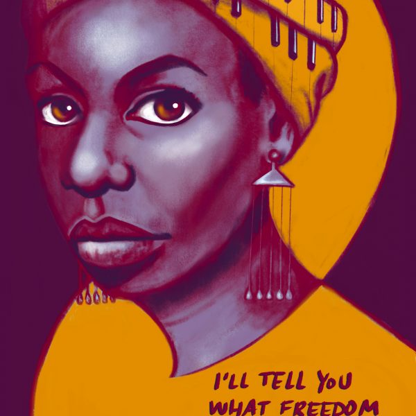 "Nina Simone with the quote, ""I'll tell you what freedom means to me, no fear"""